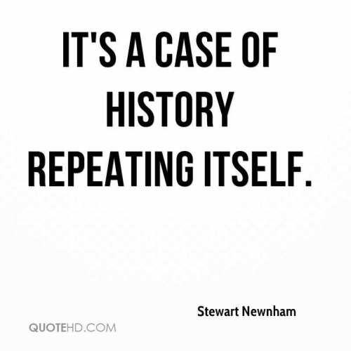stewart newnham quotes | quotehd on Quotes About History Repeating Itself